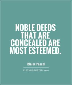 noble-deeds-that-are-concealed-are-most-esteemed-quote-1